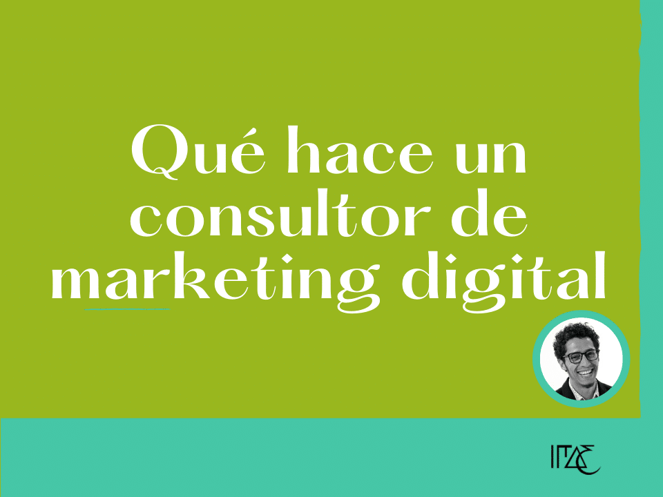 Qué hace un consultor de marketing digital